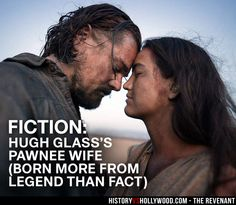Leonardo DiCaprio as Hugh Glass, with Pawnee wife in The Revenant movie. We compare The Revenant to the True Story of Hugh Glass: http://www.historyvshollywood.com/reelfaces/revenant/