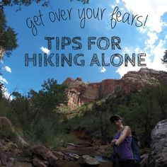 Get over your fears! Tips for hiking alone. Have you let your fear of hiking alone keep you indoors? #hiking #outdoors #utah http://bearfoottheory.com