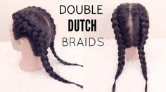 How To: Double Dutch Braid | Hair Tutorial - YouTube