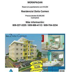 MORAPAGAN Reserva tu apartamento con $10,000 Residencial Doña Carmen Precios desdes $2,095,000 2 parqueos  Más información: 809-227-3220 / 809-986-4112 / 809-704-3234