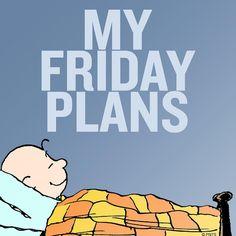 Friday plans...