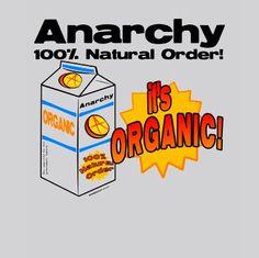 Anarchy, 100% Natural Order!