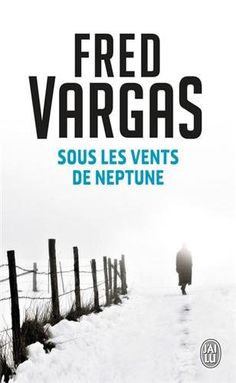 Sous les vents de Neptune de Fred Vargas