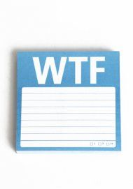 WTF Sticky Notes.  My favorite work phrase with my favorite desk item