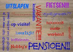 eindelijk... pensioen!! Deze kaart zegt alles om iemand een goed pensioen te wensen!