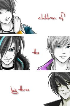 The Children of the Big Three. Percy Jackson, Thalia and Jason Grace, and Nico di Angelo. Poseidon, Zeus, and Hades.