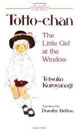 Totto-chan - The Little Girl at the Window (1982) by Tetsuko Kuroyanagi