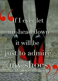Christian Laboutin. All a girls needs is a pair of great shoes!