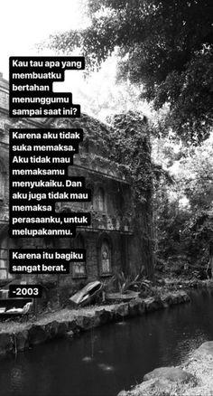 New quotes single indonesia 66 ideas Quotes Rindu, Motto Quotes, Reminder Quotes, Tumblr Quotes, Nature Quotes, Wall Quotes, Poetry Quotes, Book Quotes, Life Quotes