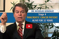 Stage 4 Pancreatic Cancer Patient Alive for 32 Years – Dr. Nicholas Gonzalez  |  TheTruthAboutCancer.com