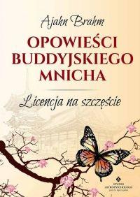 Opowieści buddyjskiego mnicha Licencja na szczęście