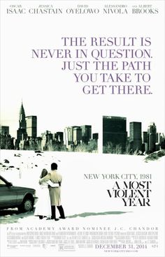 A Most Violent Year on DVD April 2015 starring Jessica Chastain, Oscar Isaac, Ashley Williams, David Oyelowo. A Most Violent Year is a thriller set in New York City during the winter of statistically one of the most violent years in the city' 18 Movies, Great Movies, Movies To Watch, Movies Online, Oscar Isaac, Jessica Chastain, Movie Scripts, Beautiful Posters, Action Film