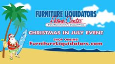 Furniture Liquidators Christmas in July Event