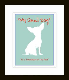 Modern Chihuahua Art Print  My Small Dog is a by DIGIArtPrints, $4.50