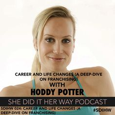 SDIHW 025: Career and Life Changes (a deep-dive on franchising) — She Did It Her Way Podcast #SDIHW #podcast #podcasting #franchising #fitness #workout #barmethod #thebarmethod #lowimpact #fitspiration #inspiration #motivation #survivor #womeninbusiness #girlboss #entrepreneur #fearless