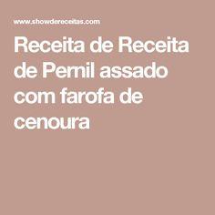 Receita de Receita de Pernil assado com farofa de cenoura