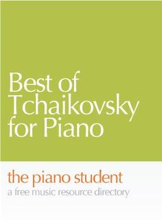 Best of Tchaikovsky for Piano | Free Piano Sheet Music - https://thepianostudent.wordpress.com/2008/09/27/free-tchaikovsky-sheet-music-for-piano/