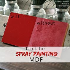Trick for getting a glossy, smooth finish when spray painting MDF (medium density fiberboard).