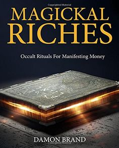 Magickal Riches: Occult Rituals For Manifesting Money by ... https://www.amazon.com/dp/1514755610/ref=cm_sw_r_pi_dp_x_jHWHyb6VDN9RW