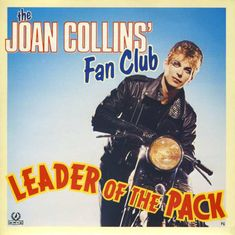 The Joan Collins' Fan Club - Leader Of The Pack