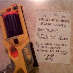 Dear future wife, I absolutely love nerf and have a whole arsenal of guns. Choose yours wisely.
