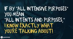 Intensive purposes vs. intents and purposes