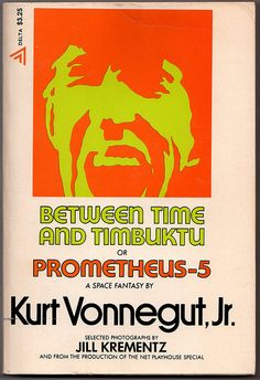Kurt Vonnegut Jr. 'Between Time and Timbuktu' 72' |