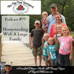 Mountain Woman Radio at TrayerWilderness.com - Podcast #77 - Homesteading With A Large Family with Jenna Dooley of FlipFlopBarnyard.com