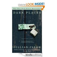 """Gillian Flynn-Dark Places-$11,99-Libby Day was seven when her mother and two sisters were murdered in """"The Satan Sacrifice of Kinnakee, Kansas."""" As her family lay dying, little Libby fled their tiny farmhouse into the freezing January snow."""