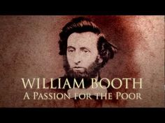 William Booth - A Passion for the Poor. A documentary about the Founder of The Salvation Army