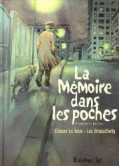 ###La Mémoire dans les poches -Série en cours- Première partie-Deuxième partie  DE Le Roux - Brunschwig