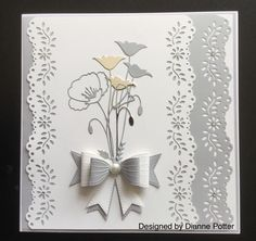 By Dianne Potter: My favourite Memory Box Prim and Perky Poppy dies,Sue Wilson Classic Bow die,Martha Stewart floral punch,Creative Expressions Foundations card in Coconut White and Pale Grey,Hunkydory Silver Mirri card.....