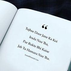 "Image may contain: possible text that says 'Tujhse Door Jane Ka Koi "" Irada Par Rukte Bhi Kaise Naa Tha, Jab Tu Hamara Intwefhimlin Naa Tha. Relationship Hurt Quotes, Real Life Quotes, Reality Quotes, Relationship Questions, First Love Quotes, Cute Love Quotes, Mixed Feelings Quotes, Attitude Quotes, Poetry Feelings"
