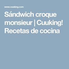 Sándwich croque monsieur | Cuuking! Recetas de cocina