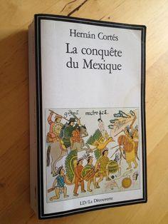 #histoire : La Conquête Du Mexique d'Hernan Cortès.  Le 10 février 1519, vingt-sept ans après le premier voyage de Christophe Colomb, Hernan Cortes appareille de La Havane à la tête de dix vaisseaux pour la côte mexicaine. Avec lui, quatre cents hommes, seize chevaux, quelques canons et couleuvrines. C'est le début de la conquête d'un continent. Deux civilisations s'affrontent. En deux ans, un empire, une culture se disloquent. Le nom de Cortes, synonyme de conquistador, évoque la cruauté…