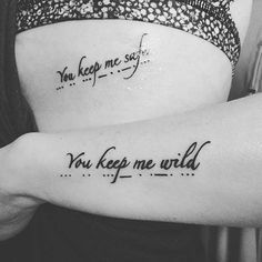 You Keep Me Safe & You Keep Me Wild - Cute Sister Tattoos