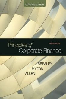 Principles of Corporate Finance, Concise (McGraw-Hill/Irwin Series in Finance, Insurance and Real Estate) , 978-0073530741, Richard Brealey, McGraw-Hill/Irwin; 2 edition