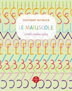 SCRIVIAMO IN ITALICA Quaderno maiuscole  With the SCRIVIAMO IN ITALICA workbook series – produced by SMED for children, parents and teachers – you can (re) discover the pleasure of writing by hand.
