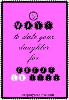 Need to step away from the hectic pace and spending quality time with your daughter? Here are 5 easy, budget-friendly ways you can do just that! 5 ways to date your daughter for cheap- or free! is an original post from eatprayreadlove.com