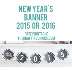 Quick New Year's Banner Free Printable for 2015 and 2016!