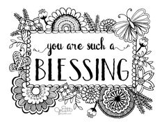 You are such a blessing! FREE coloring page and greeting card to color by JoDitt Designs | Great for Mother's Day or Birthday or any day!