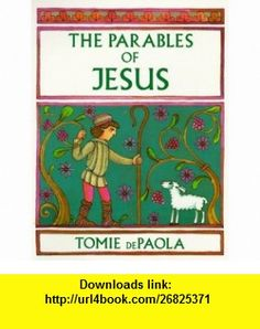 The Parables of Jesus (9780823411962) Tomie dePaola , ISBN-10: 0823411966  , ISBN-13: 978-0823411962 ,  , tutorials , pdf , ebook , torrent , downloads , rapidshare , filesonic , hotfile , megaupload , fileserve