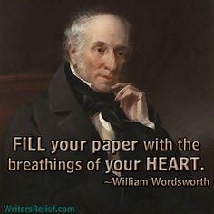 Quotes For Writers: William Wordsworth-----------------------------from Writer's Relief