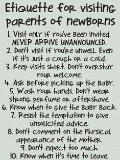 Etiquette for visiting a newborn.