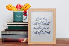 Live Less out of habit and more out of intent #instantdownload #print #digitalfile #printableart #walldecor #ikeasize #inspirationalquote #graduationgift #blackandwhite #typography #lifesaying #minimalist #artandcollectibles