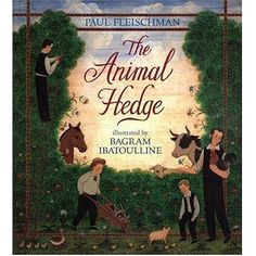 The Animal Hedge -Paul Fleischman