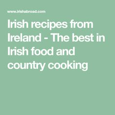 Irish recipes from Ireland - The best in Irish food and country cooking