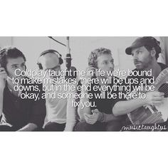 Coldplay taught me...
