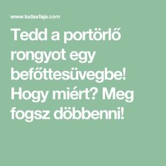 Tedd a portörlő rongyot egy befőttesüvegbe! Health Eating, Home Hacks, Cleaning Hacks, Home And Garden, Good Things, Desserts, Scrappy Quilts, Dementia, Baking Soda Vinegar