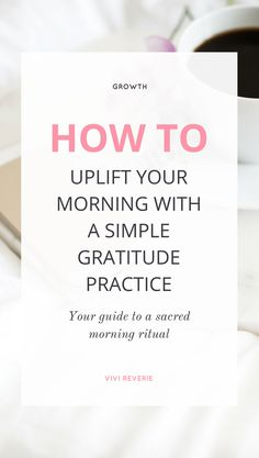 Get an uplifting start to your day with a morning gratitude practice! Feel productive, happy and nourished with a simple gratitude practice.